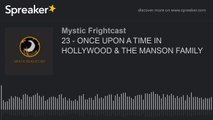 23 - ONCE UPON A TIME IN HOLLYWOOD & THE MANSON FAMILY (made with Spreaker)