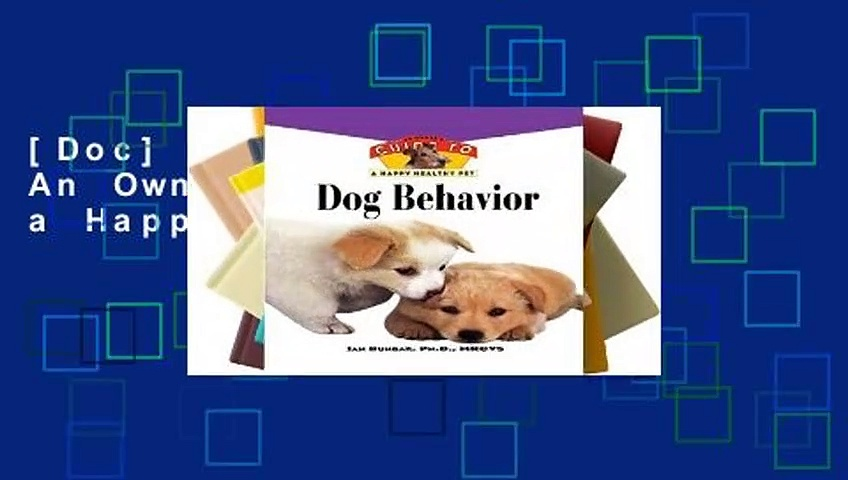 [Doc] Dog Behavior: An Owner s Guide to a Happy Healthy Pet