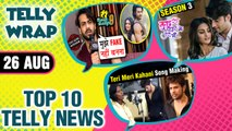 Divyanka - Vivek LFW 2019, Shaheer - Erica Back Together, The Kapil Sharma Show | Top 10 Telly News