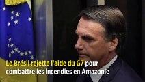 Le Brésil rejette l'aide du G7 pour combattre les incendies en Amazonie