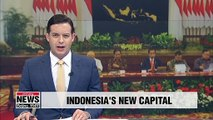 Indonesia to move capital city to eastern Borneo, replacing Jakarta