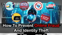 How To Prevent Online Fraud And Identity Theft