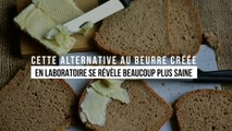 Cette alternative au beurre créée en laboratoire se révèle beaucoup plus saine
