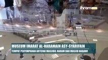 Melihat Artefak Masjid Al Haram dan Nabawi
