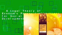 Legal Theory of Economic Power: Implications for Social and Economic Development