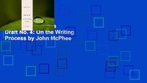 Trial New Releases  Draft No. 4: On the Writing Process by John McPhee