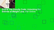 Online The Obesity Code: Unlocking the Secrets of Weight Loss  For Online