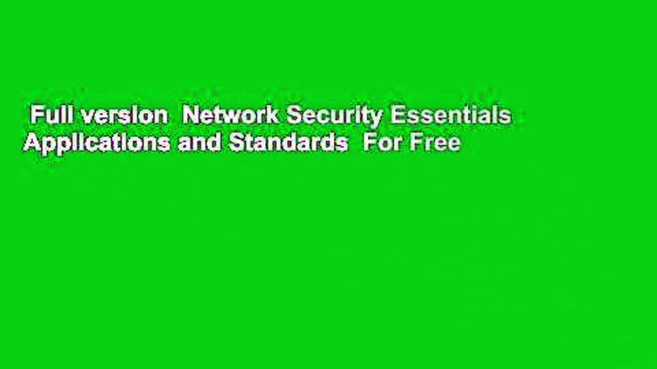 Full version  Network Security Essentials Applications and Standards  For Free