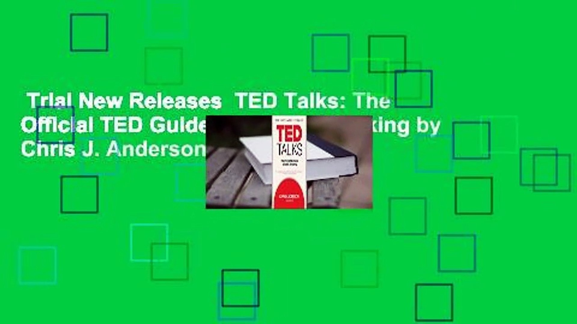 Trial New Releases  TED Talks: The Official TED Guide to Public Speaking by Chris J. Anderson