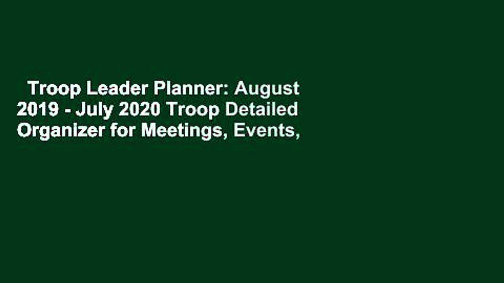 Troop Leader Planner: August 2019 - July 2020 Troop Detailed Organizer for Meetings, Events,