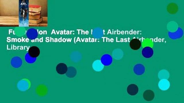Full version  Avatar: The Last Airbender: Smoke and Shadow (Avatar: The Last Airbender, Library
