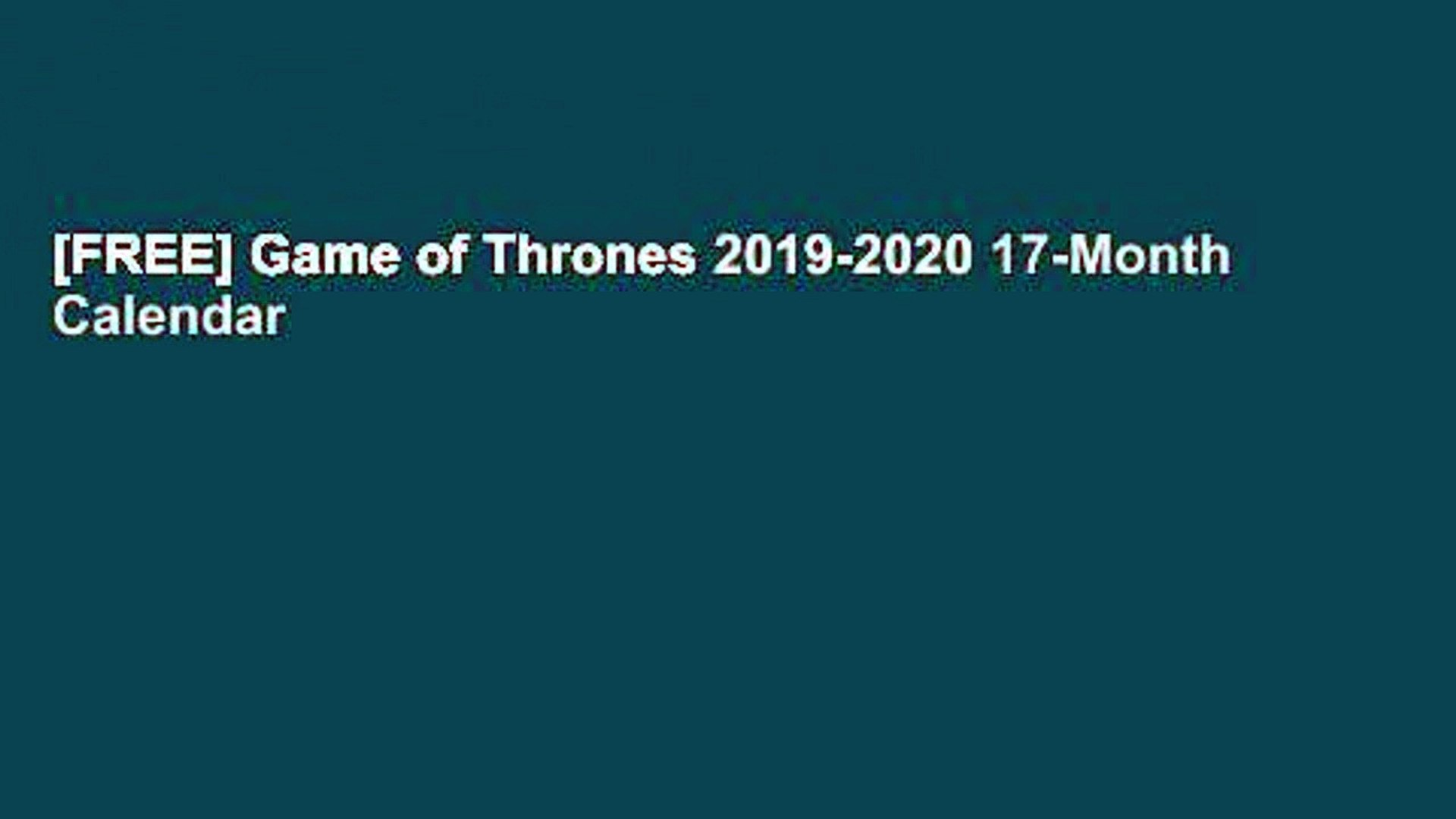 [FREE] Game of Thrones 2019-2020 17-Month Calendar