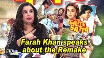 Farah Khan speaks about 'SATTE PE SATTA' Remake