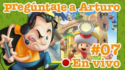 Captain Toad: Treasure Tracker #07 | Pregúntale a Arturo en Vivo (27/08/2019)