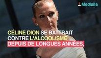 Céline Dion a peur de sombrer dans l'alcool