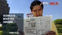 Desempleo en México sigue avanzando