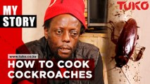 The man Who cooks and eats cockroaches