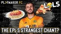 LOLs | Wolves fans give Patrick Cutrone the Premier League's strangest chant
