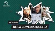 El boom de la comedia inglesa