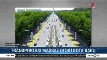 Kemenhub Rancang Pola Transportasi Umum di Ibu Kota Baru