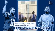 Andrew Luck Retires: Kurt Warner, Michael Irvin, Steve Smith React