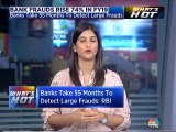 Bank frauds Rise 74 percent in FY19, banks take 55 months to detect large fraud