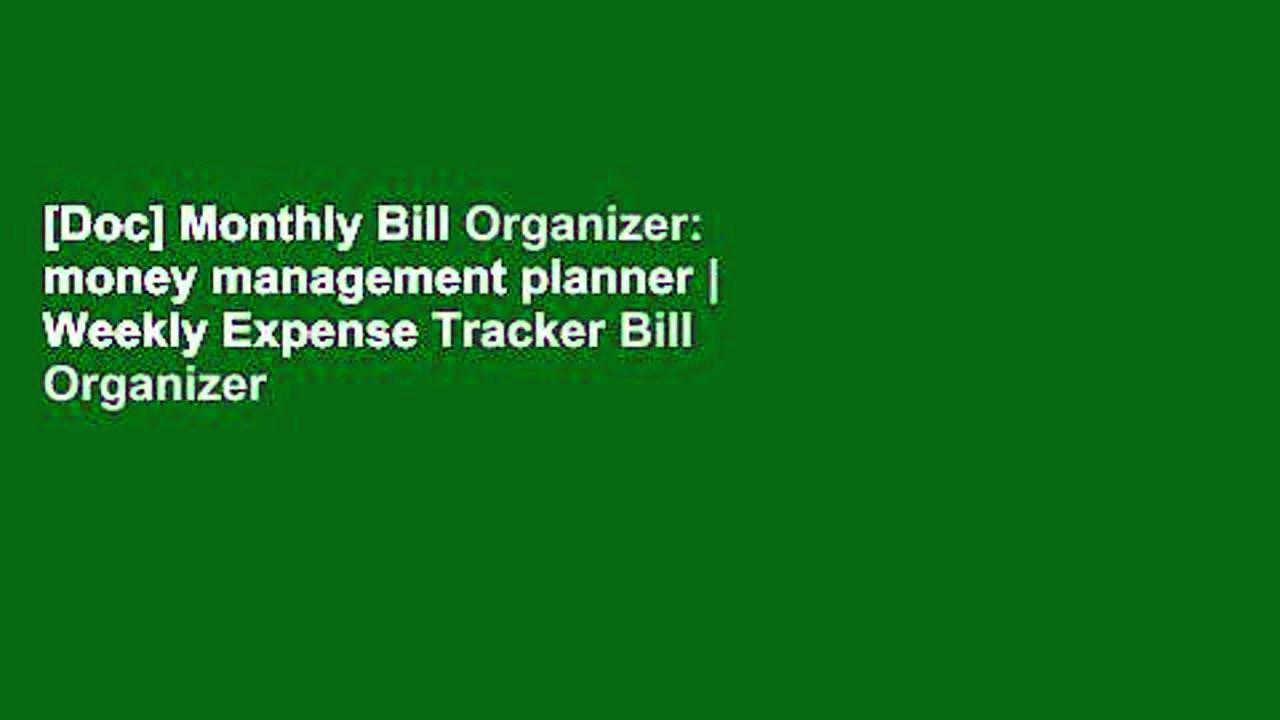 [Doc] Monthly Bill Organizer: money management planner   Weekly Expense Tracker Bill Organizer