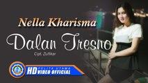 Nella Kharisma - DALAN TRESNO ( Official Music Video )