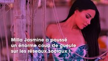 Milla Jasmine pousse un coup de gueule contre les réseaux sociaux et le fait d'être en couple