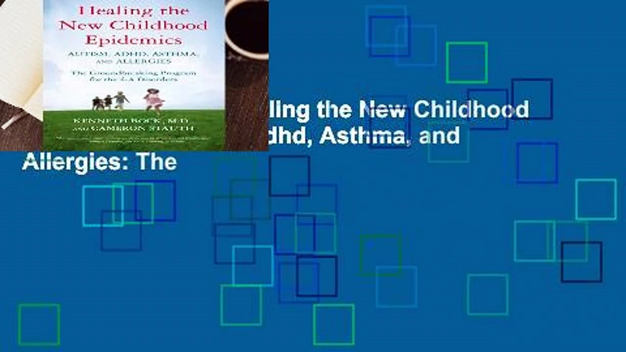 About For Books  Healing the New Childhood Epidemics: Autism, Adhd, Asthma, and Allergies: The
