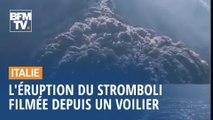 L'éruption du Stromboli, en Sicile, filmée depuis un voilier