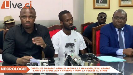 Obsèques d'Arafat- Arnaud Jaguar, le manager de Dj Arafat lance un appel aux « chinois» pour la veillée au stade