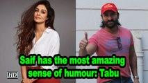 Saif has the most amazing sense of humour: Tabu