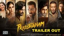 Prassthanam | Sanjay Dutt, Manisha Koirala, Jackie Shroff, Ali Fazal | Trailer OUT