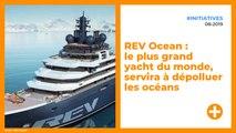 REV Ocean : le plus grand yacht du monde, servira à dépolluer les océans