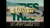 Très Chasse,Les belles chasses du petit gibier Vol 1 (Part 1)
