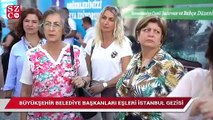 Başkan eşleri İstanbul'u gezdi