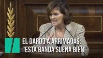 """El dardo de Carmen Calvo a Arrimadas: """"Esta banda suena bien"""""""
