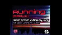 Carlos Berrios vs Sammy Zone - Running (Redux) feat. George LaMond, K7, and C-Bank