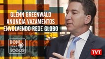 Glenn Greenwald anuncia vazamentos envolvendo Jornal Nacional da Rede Globo