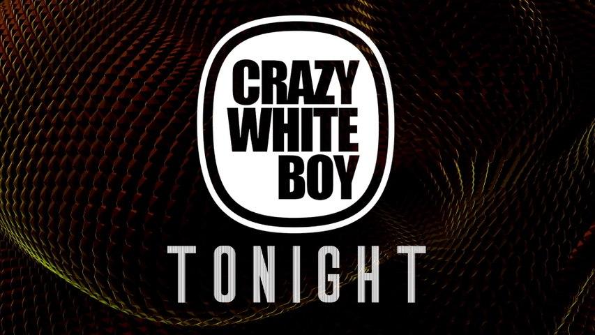 Crazy White Boy - Tonight