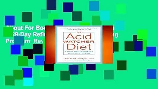 About For Books  The Acid Watcher Diet: A 28-Day Reflux Prevention and Healing Program  Review
