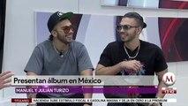 Manuel y Julian presentan álbum en México