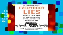 [Read] Everybody Lies: Big Data, New Data, and What the Internet Can Tell Us about Who We Really