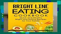 Bright Line Eating Cookbook: Quick and Healthy Bright Line Eating Recipes for Your Family (Clean