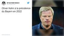 Football. Oliver Kahn sera président du Bayern Munich en 2021