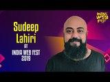 Sudeep Lahiri speaks at India Web Fest 2019