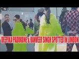 Deepika Padukone & Ranveer Singh spotted in London