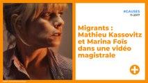 Migrants : Mathieu Kassovitz et Marina Foïs dans une vidéo magistrale