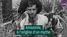 Amazonie, à l'origine d'un mythe - #CulturePrime